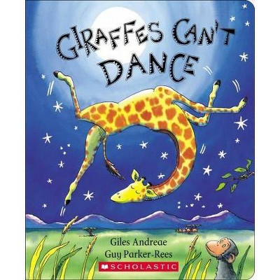 Giraffes Can't Dance - by Giles Andreae (Board_book)