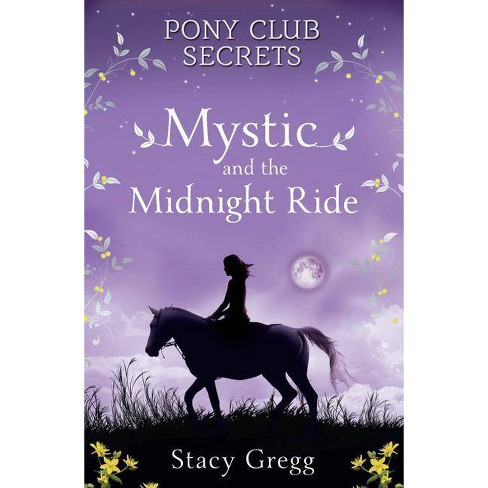 Mystic and the Midnight Ride - (Pony Club Secrets) by  Stacy Gregg (Paperback) - image 1 of 1