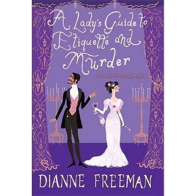 A Lady's Guide to Etiquette and Murder - (Countess of Harleigh Mystery) by  Dianne Freeman (Hardcover)