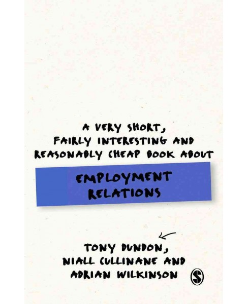 Very Short, Fairly Interesting and Reasonably Cheap Book About Employment Relations -  (Paperback) - image 1 of 1