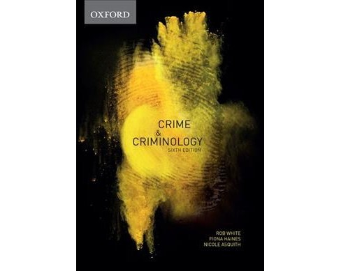 Crime & Criminology -  by Rob White & Fiona Haines & Nicole L. Asquith (Paperback) - image 1 of 1