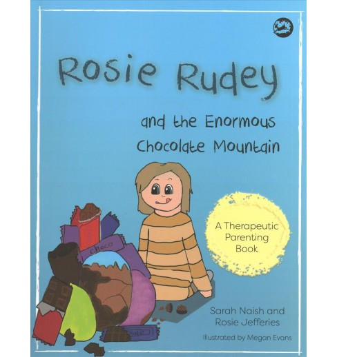 Rosie Rudey and the Enormous Chocolate Mountain (Paperback) (Sarah Naish & Rosie Jefferies) - image 1 of 1