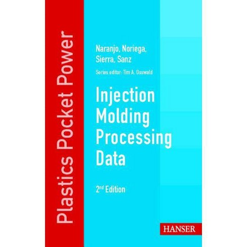 Injection Molding Processing Data 2e - by  Alberto Naranjo (Paperback) - image 1 of 1