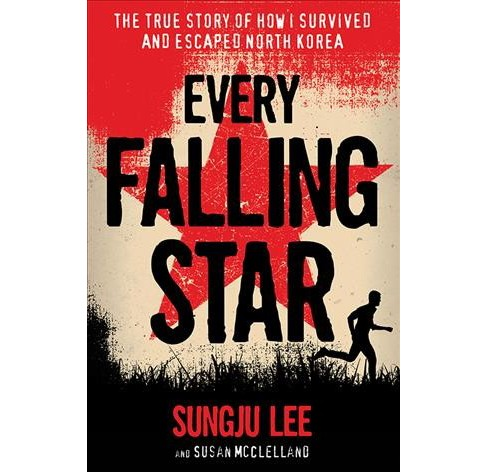 Every Falling Star : The True Story of How I Survived and Escaped North Korea -  Reprint (Paperback) - image 1 of 1
