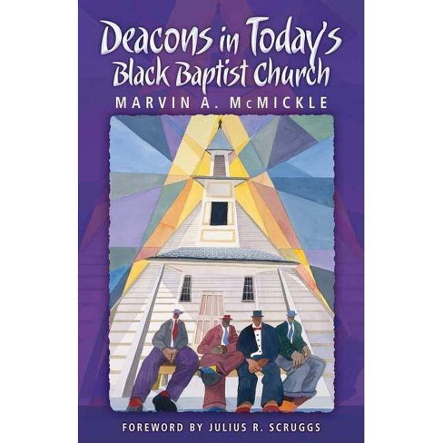 Deacons in Today's Black Baptist Church - by  Marvin A McMickle (Paperback) - image 1 of 1