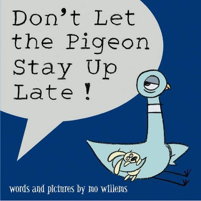 Don't Let the Pigeon Stay Up Late! (School And Library)(Mo Willems)(Hardcover)