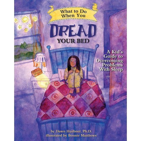 What to Do When You Dread Your Bed - (What to Do Guides for Kids) by  Dawn Huebner (Paperback) - image 1 of 1
