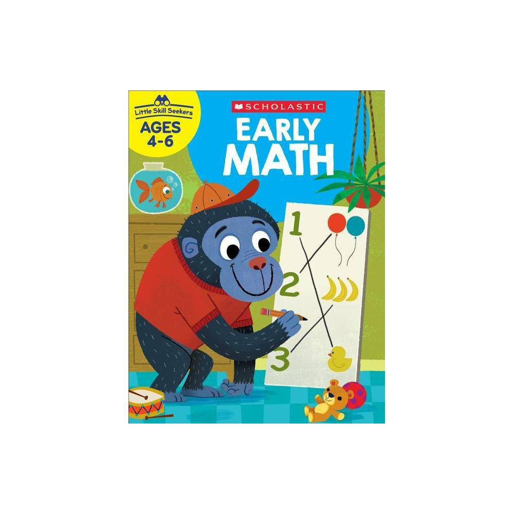 Little Skill Seekers Early Math Workbook By Scholastic Paperback