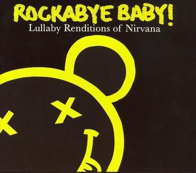 Rockabye Baby! - Rockabye Baby:Nirvana Lullaby Renditi (CD)
