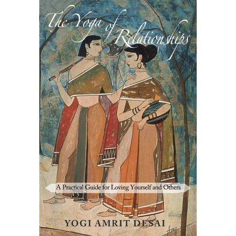 The Yoga of Relationships - by  Yogi Amrit Desai (Paperback) - image 1 of 1