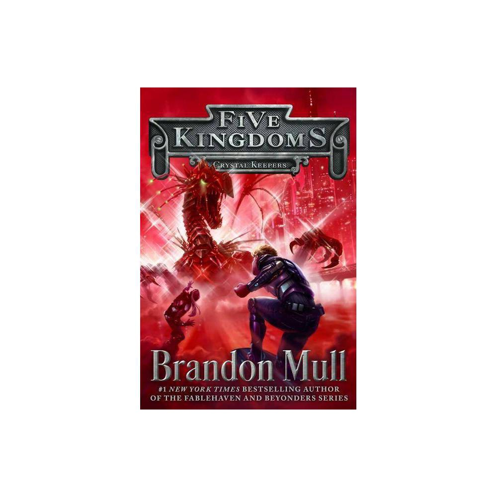Crystal Keepers - (Five Kingdoms) by Brandon Mull (Hardcover) Reviews