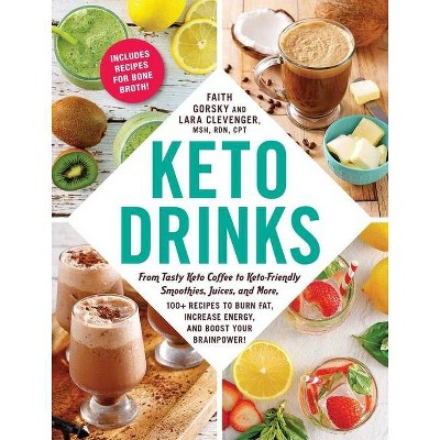 Keto Drinks - by  Faith Gorsky & Lara Clevenger (Paperback)