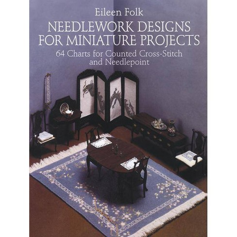 Needlework Designs for Miniature Projects - (Dover Needlework) 20th Edition by  Eileen Folk (Paperback) - image 1 of 1