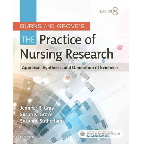 Burns and Grove's The Practice of Nursing Research : Appraisal, Synthesis, and Generation of Evidence - image 1 of 1