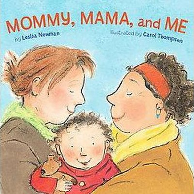 Mommy, Mama, and Me (Hardcover)(Leslea Newman)