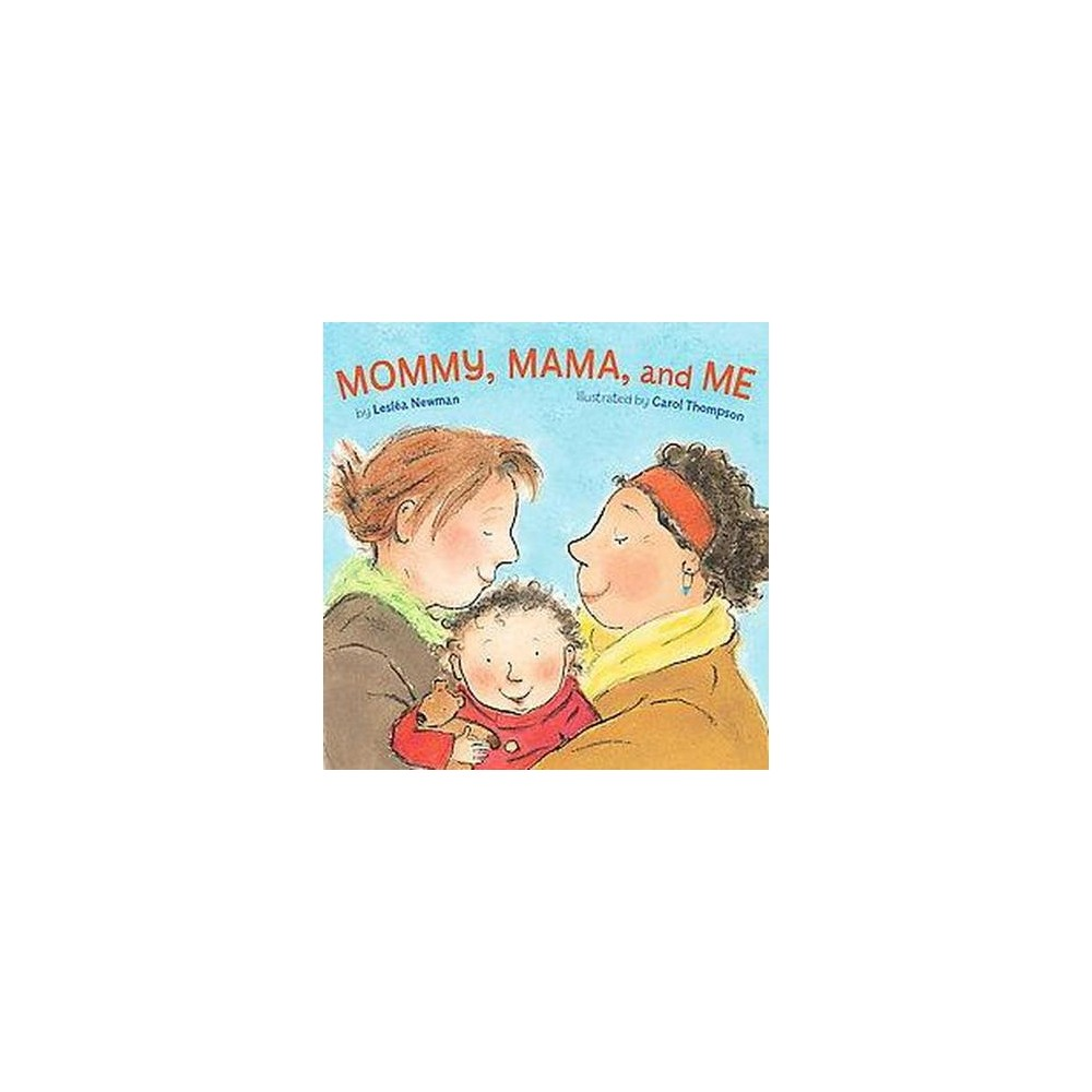 Mommy, Mama, and Me (Hardcover) (Leslea Newman)