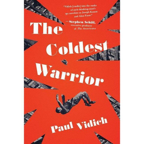 The Coldest Warrior - by  Paul Vidich (Hardcover) - image 1 of 1