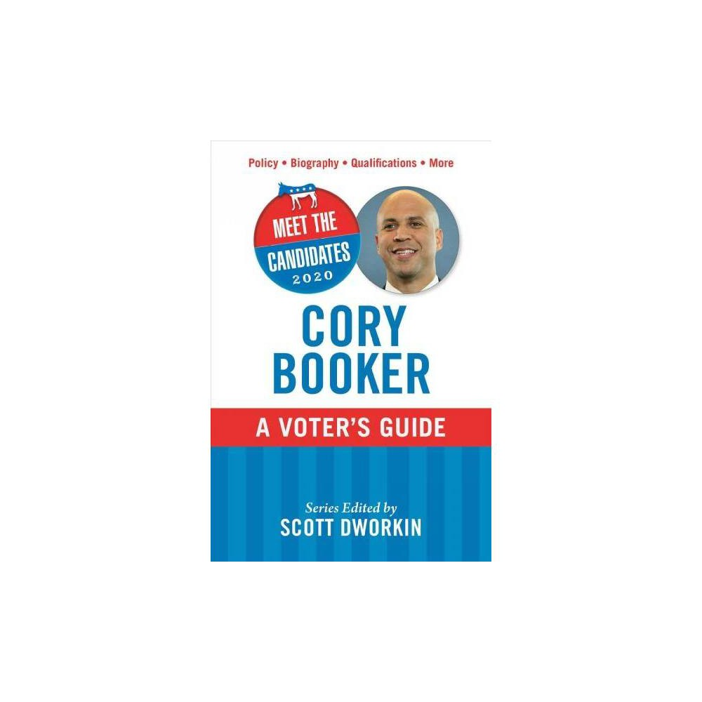 Cory Booker - (Meet the Candidates 2020) by Scott Dworkin (Paperback)