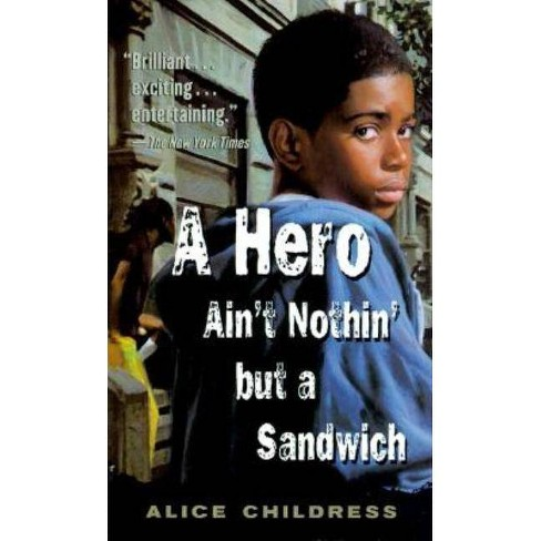 A Hero Ain't Nothin But a Sandwich - by  Alice Childress (Paperback) - image 1 of 1