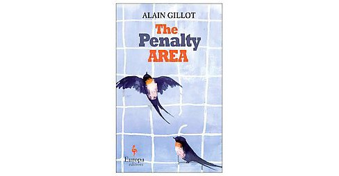 Penalty Area (Paperback) (Alain Gillot) - image 1 of 1
