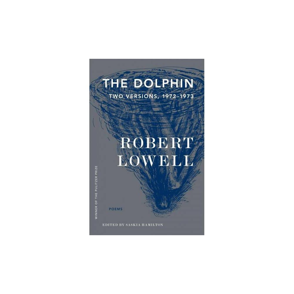 The Dolphin - by Robert Lowell (Paperback)