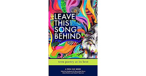 Leave This Song Behind : Teen Poetry at Its Best (Paperback) - image 1 of 1