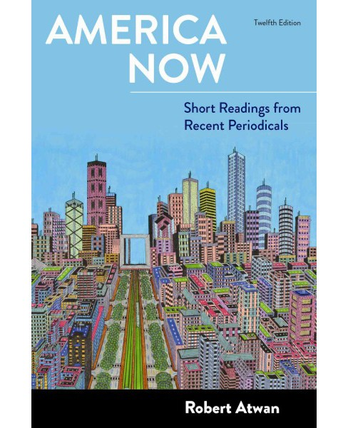 America Now : Short Readings from Recent Periodicals (Paperback) (Robert Atwan) - image 1 of 1