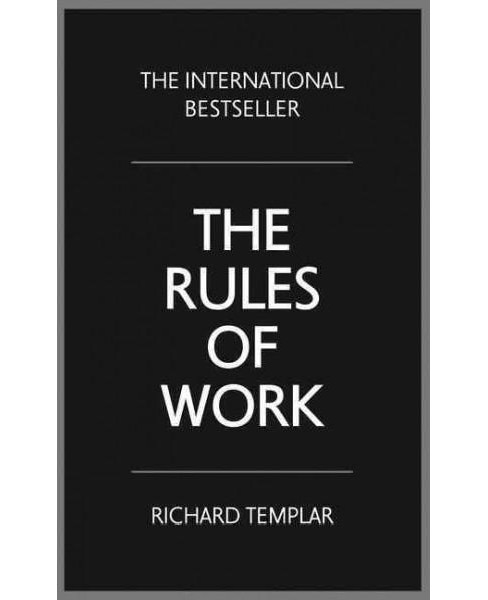 Rules of Work : A Definitive Code for Personal Success (Paperback) (Richard Templar) - image 1 of 1
