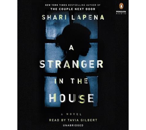 Stranger in the House -  Unabridged by Shari Lapena (CD/Spoken Word) - image 1 of 1