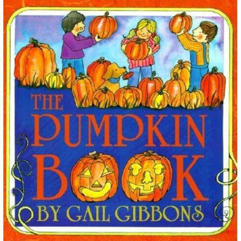 The Pumpkin Book - by  Gail Gibbons (Paperback) - image 1 of 1