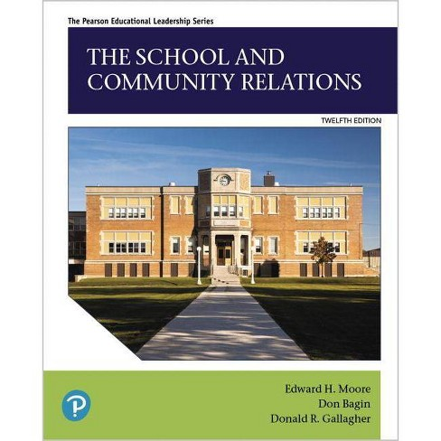 The School and Community Relations - 12th Edition by  Edward Moore & Don Bagin & Donald Gallagher (Hardcover) - image 1 of 1