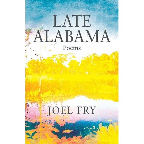Late Alabama Poems - by  Joel Fry (Paperback) - image 1 of 1