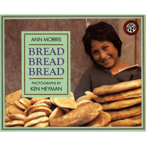Bread, Bread, Bread - (Foods of the World) by  Ann Morris (Paperback) - image 1 of 1