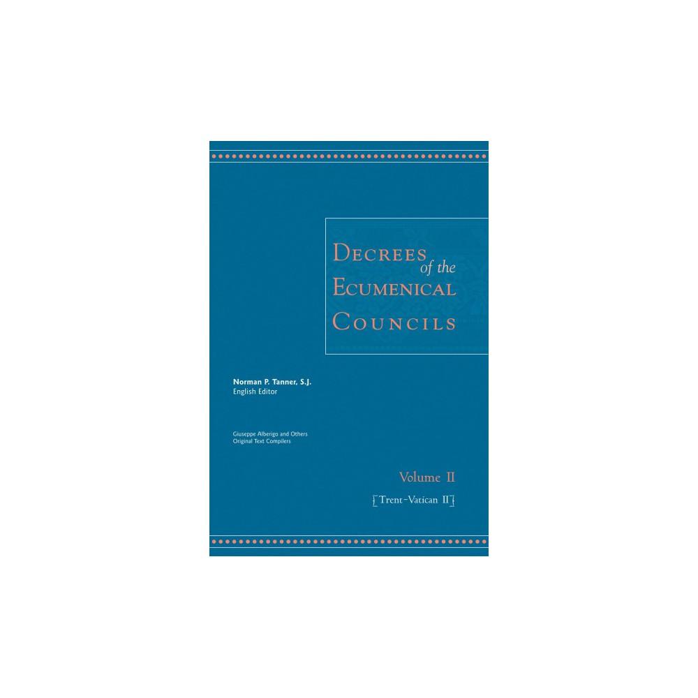 Decrees of the Ecumenical Councils : Trent to Vatican II (Vol 2) (Hardcover)