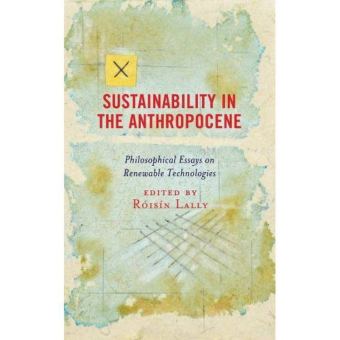 Sustainability in the Anthropocene - (Postphenomenology and the Philosophy of Technology) (Hardcover) - image 1 of 1