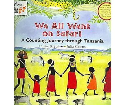 We All Went On Safari : A Counting Journey Through Tanzania (Reprint) (Paperback) (Laurie Krebs) - image 1 of 1