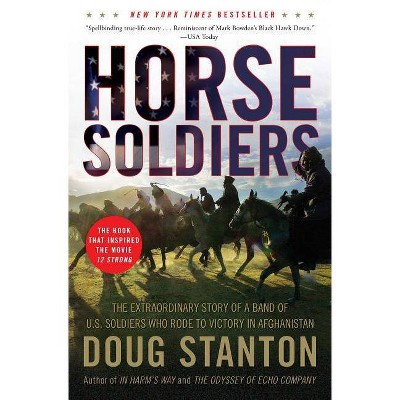 Horse Soldiers - by  Doug Stanton (Paperback)