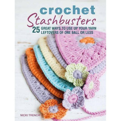 Crochet Stashbusters - by Nicki Trench (Paperback)