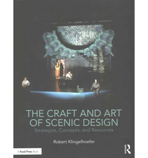Craft And Art Of Scenic Design Strategies Concepts And Resources