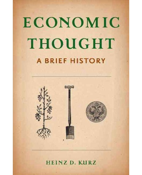Economic Thought : A Brief History (Reprint) (Paperback) (Heinz D. Kurz) - image 1 of 1