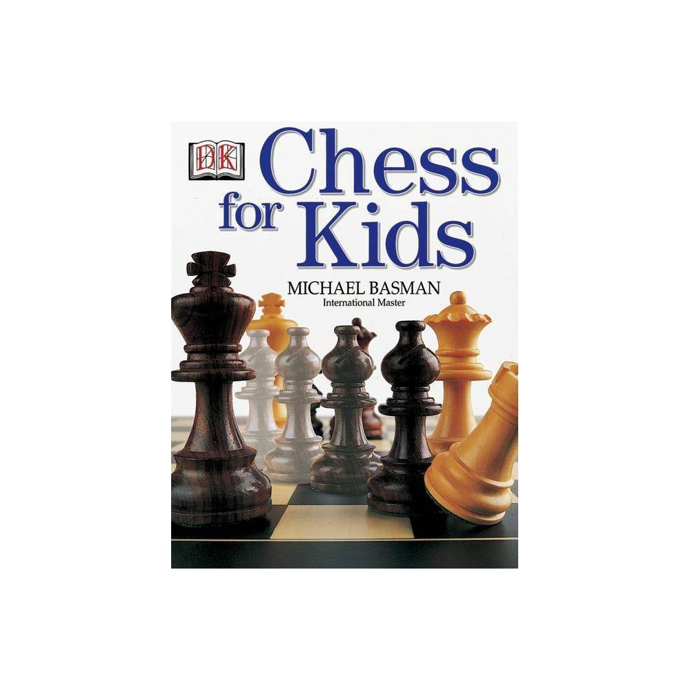 Chess For Kids By Michael Basman Paperback