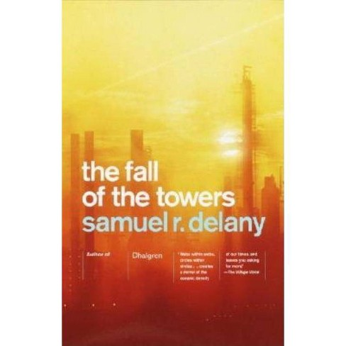 The Fall of the Towers - by  Samuel R Delany (Paperback) - image 1 of 1