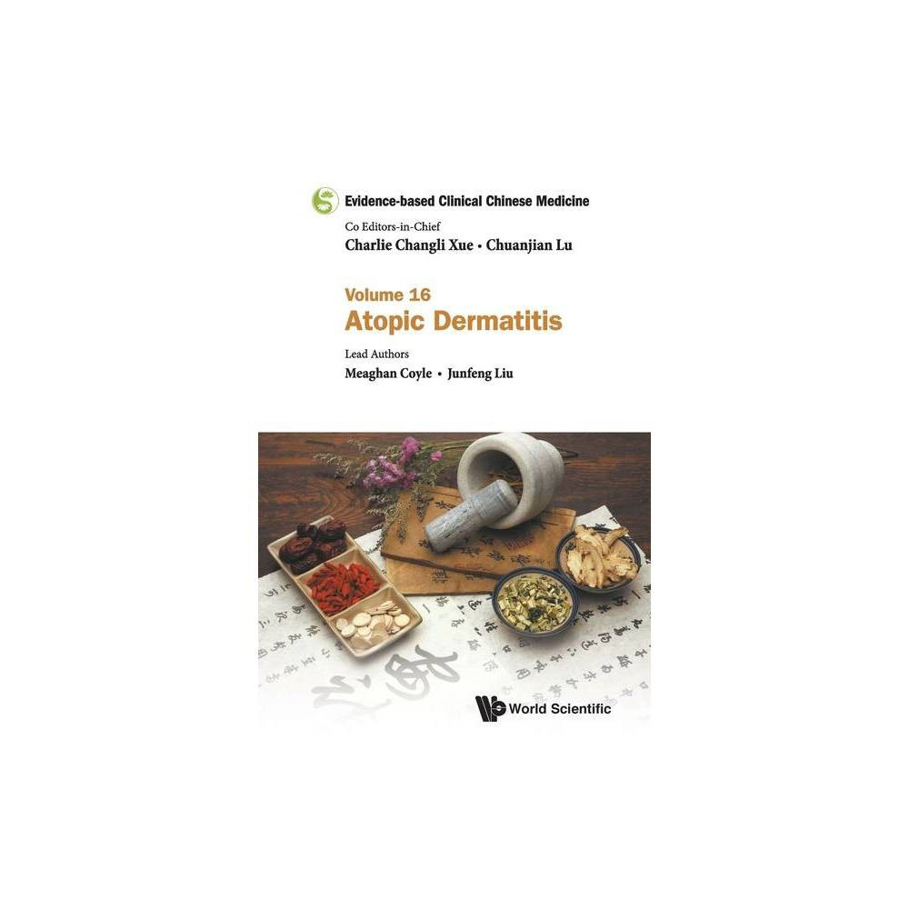 Evidence Based Clinical Chinese Medicine Volume 16 Atopic Dermatitis By Meaghan Coyle Junfeng Liu Paperback