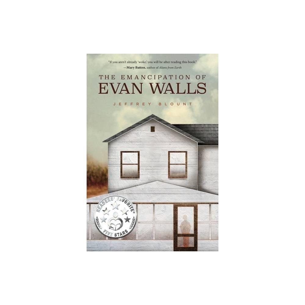The Emancipation Of Evan Walls By Jeffrey Blount Paperback