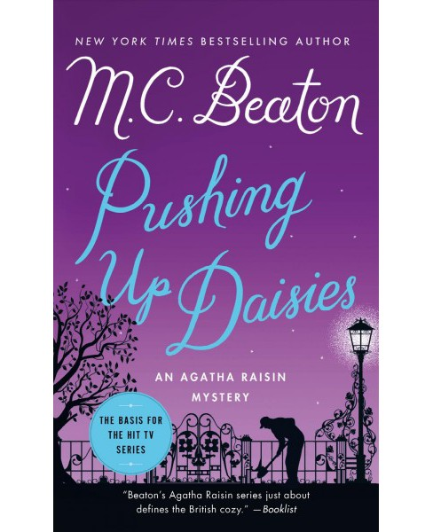 Pushing Up Daisies -  Reprint (Agatha Raisin Mysteries) by M. C. Beaton (Paperback) - image 1 of 1
