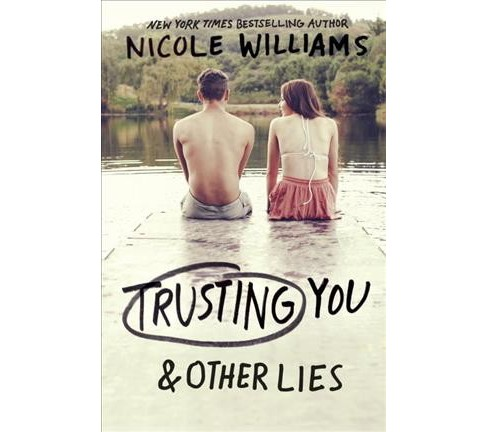 Trusting You & Other Lies -  by Nicole Williams (Hardcover) - image 1 of 1