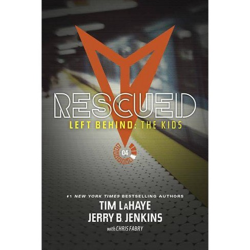 Rescued - (Left Behind: The Kids Collection) by  Jerry B Jenkins & Tim LaHaye (Paperback) - image 1 of 1