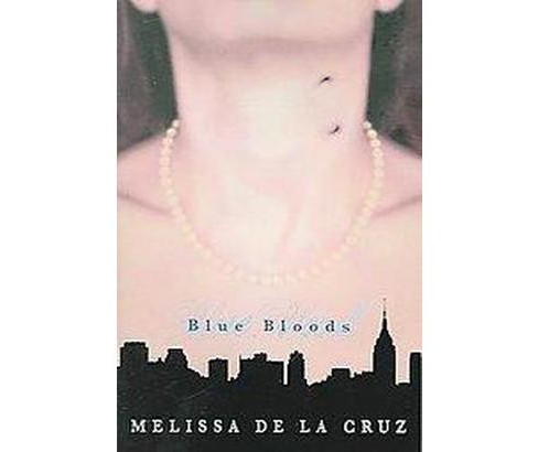 Blue Bloods ( Blue Bloods Novel) (Reprint) (Paperback) by Melissa de la Cruz - image 1 of 1