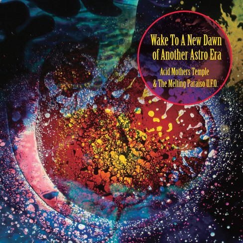 Acid mothers temple - Wake to a new dawn of another astro e (CD) - image 1 of 1
