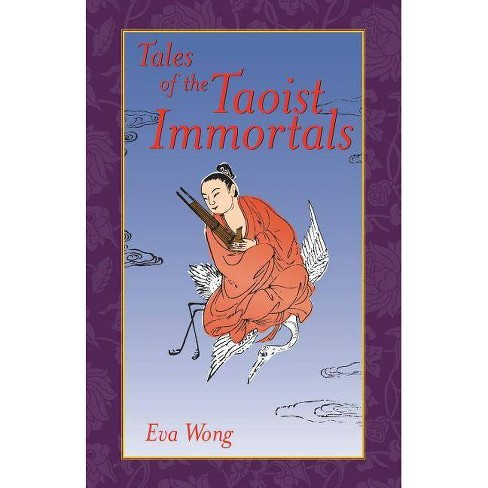Tales of the Taoist Immortals - by  Eva Wong (Paperback) - image 1 of 1